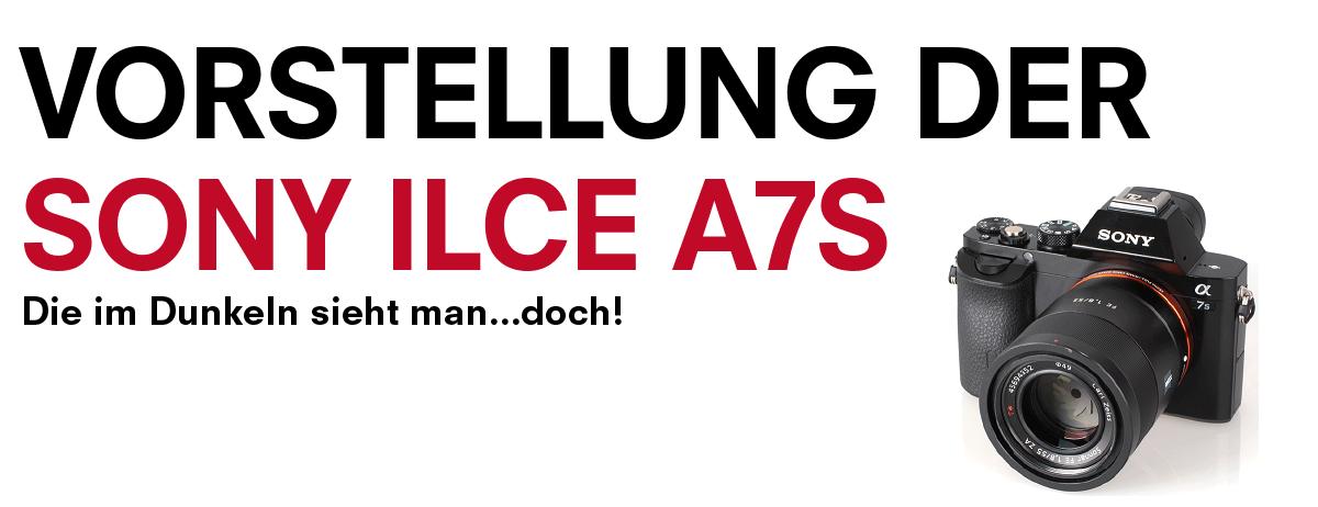 VORSTELLUNG DER SONY ILCE A7S AM 20. NOVEMBER 2014