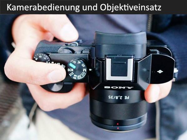 Kamerabedienung und Objektiveinsatz