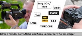 Filmen mit der Sony Alpha und Sony Camcordern für Einsteiger